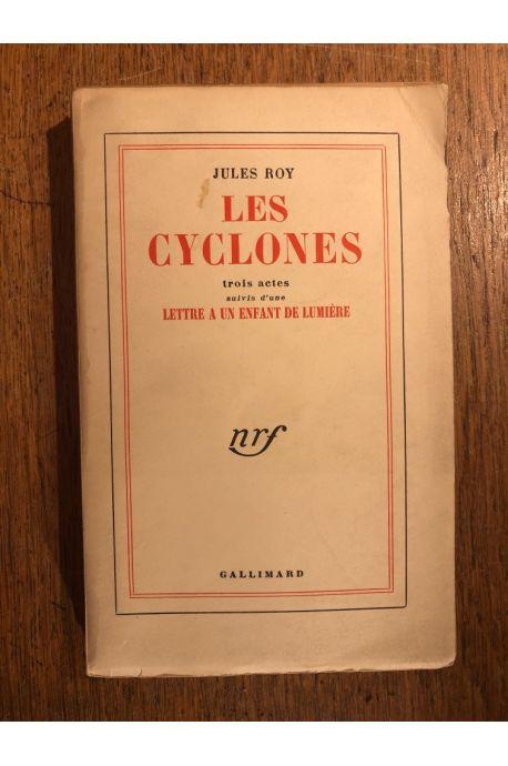 Les Cyclones : 3 actes suivis d'une Lettre à un enfant de lumière