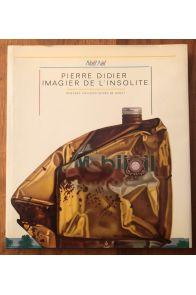 Pierre Didier, imagier de l'insolite