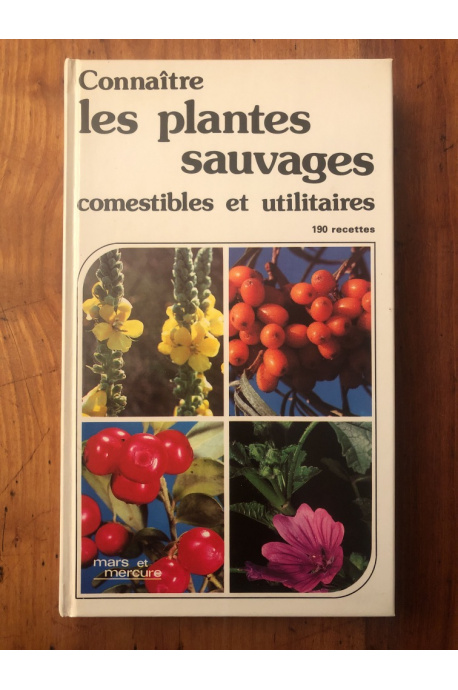 Les plantes sauvages comestibles et utilitaires