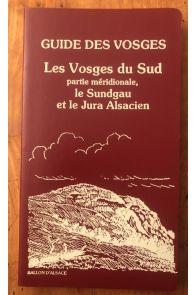Guide des Vosges 6, Les Vosges du Sud, Partie méridionale, le Sundgau et le Jura alsacien