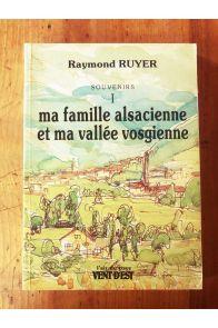 Souvenirs : Ma famille alsacienne et ma vallée vosgienne