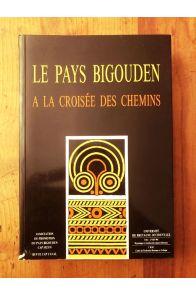 Le pays Bigouden à la croisée des chemins Rencontres des 19, 20 et 21 novembre 1992, Actes du colloque