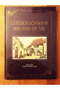 Gueberschwihr 100 ans de vie