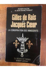 Gilles de Rais et Jacques Cœur - la conspiration des innocents