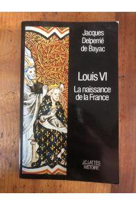 Louis VI : La naissance de la France