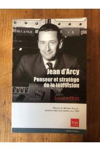 Jean d'Arcy, Penseur et Stratège de la Télévision
