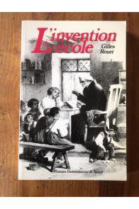 L'invention de l'école - l'école primaire sous la Monarchie de Juillet