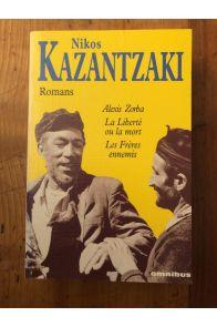 Romans - Alexis Zorba. La liberté ou la mort. Les frères ennemis