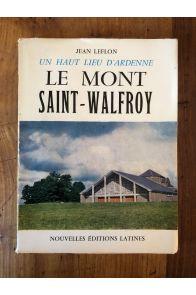 Un haut lieu d'Ardenne, Le mont Saint-Walfroy