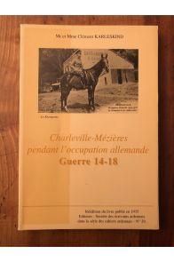Charleville-Mézières pendant l'occupation allemande, guerre 1914-1918