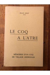 Le Coq à l'âtre : Mémoires d'un coq de village ardennais