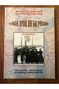 L'âge d'or de la pêche, mémoires, Boulogne-sur-Mer, Le Portel, Equihen