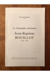 Le biographe ardennais Jean-Baptiste Bouillot 1758-1833