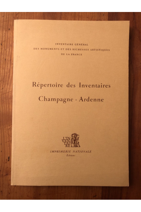 Répertoire des Inventaires: Champagne-Ardenne (Ardennes, Aube, Marne, Haute-Marne)