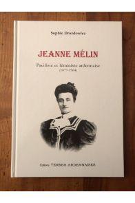 Jeanne Mélin, pacifiste et féministe ardennaise (1877-1964)