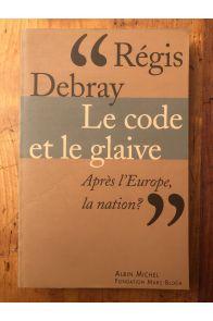 Le code et le glaive - après l'Europe, la nation?