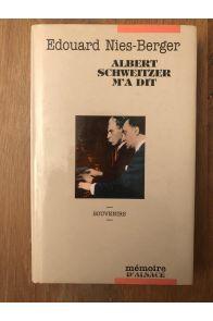 Albert Schweitzer m'a dit, souvenirs