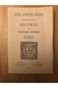 Oeuvres II, Solitaire Premier, édition critique par Silvio F. Baridon